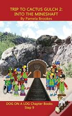 Trip To Cactus Gulch 2 (Into The Mineshaft) Chapter Book