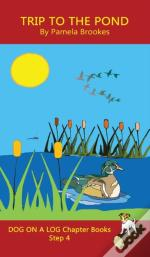 Trip To The Pond Chapter Book
