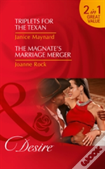 Triplets For The Texan: Triplets For The Texan (Texas Cattleman'S Club: Blackmail, Book 5) / The Magnate'S Marriage Merger (The Mcneill Magnates, Book 2) (Texas Cattleman'S Club: Blackmail, Book 5)