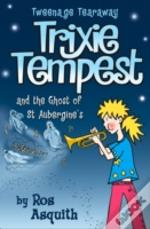 Trixie Tempest And The Ghost Of St.Aubergine'S