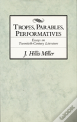 Tropes, Parables, And Performatives