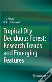 Tropical Dry Deciduous Forest: Research Trends And Emerging Features