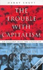 Trouble With Capitalism