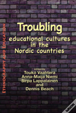 Wook.pt - Troubling Educational Cultures In The Nordic Countries