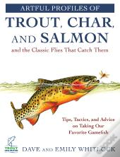 Trout And Salmon And The Flies That Catch Them