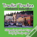 Truckin' Truckee--A Kid'S Guide To Truckee, California