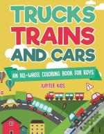 Trucks, Trains And Cars