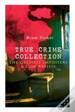 True Crime Collection - The Greatest Imposters & Con Artists