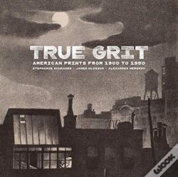 Wook.pt - True Grit - American Prints From 1900 To 1950