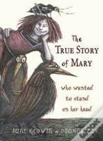 True Story Of Mary Who Wanted To Stand On Her Head