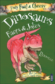 Truly Foul And Cheesy Dinosaurs Jokes And Facts Book