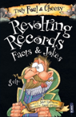 Truly Foul And Cheesy Revolting Records Jokes And Facts Books