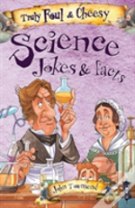 Truly Foul & Cheesy Science Joke Book