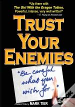 Trust Your Enemies