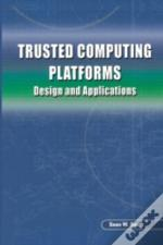 Trusted Computing Platforms : Design And