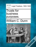 Trusts For Business Purposes.