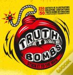 Truth Bombs - Stick it to the Man