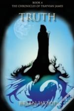 Truth: Book 4, The Chronicles Of Trayvia