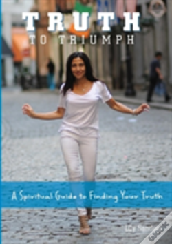 Wook.pt - Truth To Triumph: A Spiritual Guide To Finding Your Truth