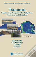 Tsunami: Engineering Perspective For Mitigation, Protection And Modeling