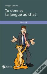 Tu Donnes Ta Langue Au Chat