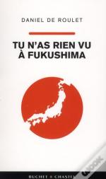 Tu N'As Rien Vu A Fukushima