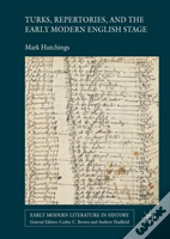Turks, Repertories, And The Early Modern Stage