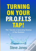 Turning On Your Profits Tap