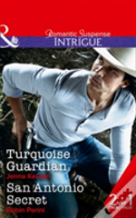 Turquoise Guardian: Turquoise Guardian / San Antonio Secret (Apache Protectors: Tribal Thunder, Book 1)
