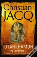 TUTANKHAMUN: THE LAST SECRET