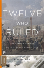 Twelve Who Ruled (Princeton Classics)