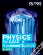 Twenty First Century Science: Physics For Gcse Combined Sciences (Higher) Student Book