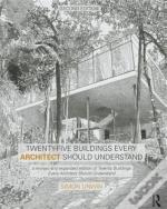 Twenty-Five Buildings Every Architect Should Understand