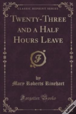 Wook.pt - Twenty-Three And A Half Hours Leave (Classic Reprint)