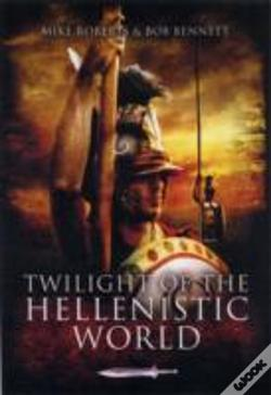 Wook.pt - Twilight Of The Hellenistic World