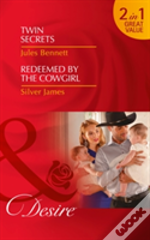 Twin Secrets: Twin Secrets (The Rancher'S Heirs, Book 1) / Redeemed By The Cowgirl (Red Dirt Royalty, Book 5) (The Rancher'S Heirs, Book 1)
