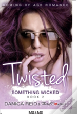 Twisted - Something Wicked (Book 2) Coming Of Age Romance