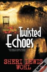 Twisted Echoes