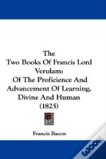 Two Books Of Francis Lord Verulam