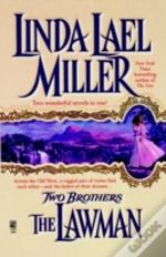 Two Brothers: The Lawman And The Gunfighter
