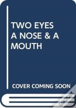 Two Eyes A Nose & A Mouth