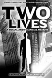 Two Lives: A Social And Financial Memoir