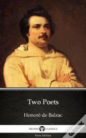 Two Poets By Honore De Balzac - Delphi Classics (Illustrated)