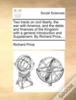 Two Tracts On Civil Liberty, The War Wit