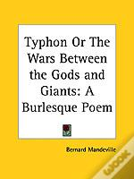 Typhon Or The Wars Between The Gods And Giants: A Burlesque Poem (1704)