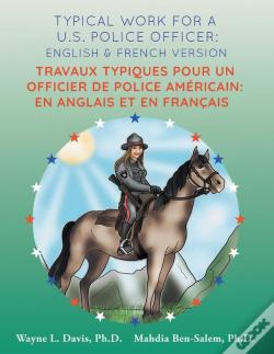 Wook.pt - Typical Work For A U.S. Police Officer: English And French Version  Travaux Tipiques Pour Un Officier De Police Américain
