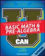 U Can: Basic Math & Pre-Algebra For Dummies