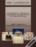 U S Mortgage Co V. Matthews U.S. Supreme Court Transcript Of Record With Supporting Pleadings