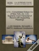 U S V. Consolidated Edison Co Of New York, Inc. U.S. Supreme Court Transcript Of Record With Supporting Pleadings
