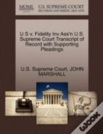 U S V. Fidelity Inv Ass'N U.S. Supreme Court Transcript Of Record With Supporting Pleadings